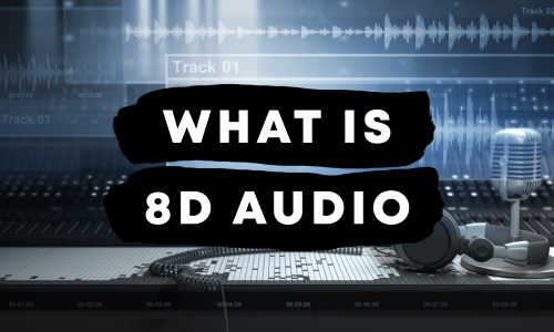 What is 8D Audio & How Does It Work?